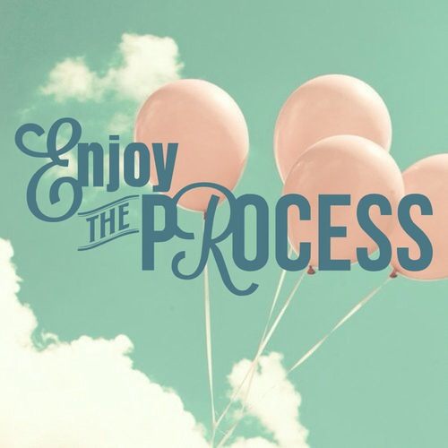 Enjoy-the-Process.jpg
